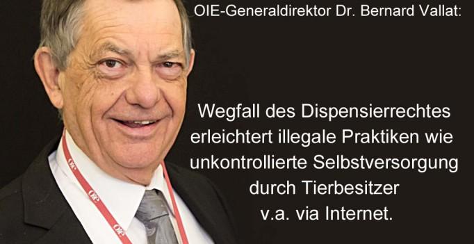 OIE-Generalssekretär Dr. Bernard Vallat plädiert für den Erhalt des tierärztlichen Dispensierrechtes. (Foto: @OIE / Montage: wir-sind-tierarzt/hh)
